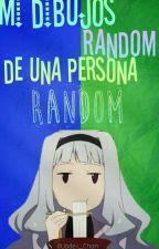 MIS DIBUJOS RANDOM DE UNA PERSONA RANDOM! by Jadex_Chan