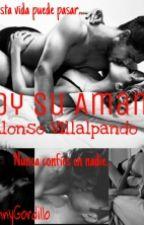 Soy Su Amante... (Alonso Villalpando) by DannyGordillo