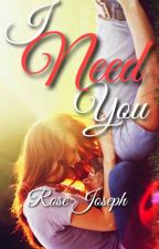 I Need You by RostyJoseph