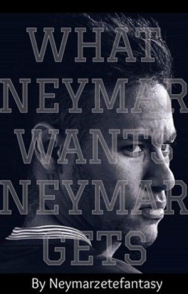 What Neymar wants, Neymar gets [Neymar Jr ]