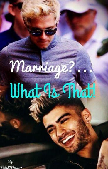 Marriage?...What Is That! {Ziall Horlik} {Humor}