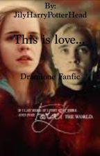 This is love.... by JilyHarryPotterHead