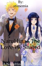 NaruHina Fanfiction - The Love We Shared (COMPLETED) by stimemia