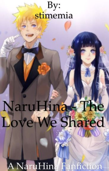 NaruHina Fanfiction - The Love We Shared (COMPLETED)