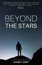 Beyond the Stars ~ Completed First Draft by Sidney-C-Grey