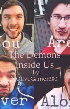 The demons inside us ( Septiplier ) by OliveGamer200