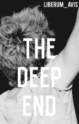 The Deep End (Niall Horan Fanfic) by liberum_avis