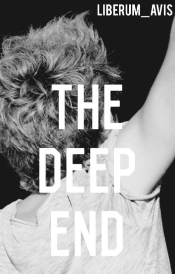 The Deep End (Niall Horan Fanfic)