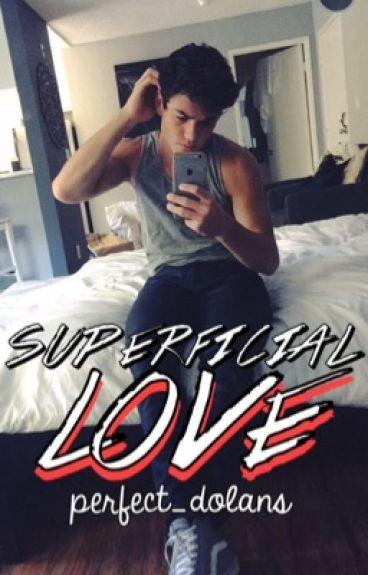 Superficial Love// E.D