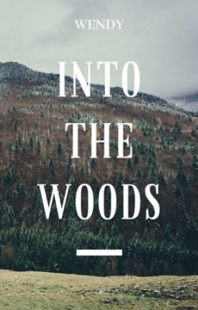 INTO THE WOODS by wendystreets