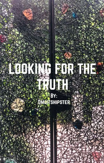Looking for the truth