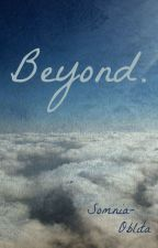 Beyond. by somnia_oblita