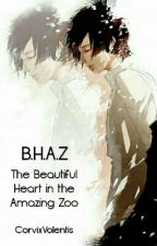 BHAZ                                                                             The Beautiful Heart in the Amazing Zoo by CorvixVolentis