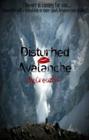 Disturbed Avalanche