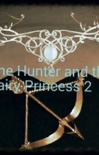 The hunter and the fairy princess 2 by Fantasy_fairies