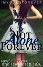 Not Alone Forever by imyoursforever14