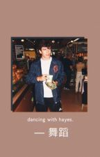 dancing with hayes.  by hayesgrierluvvvvv