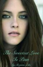 The Sweetest Love is Pain (Lesbian Stories) #Wattys2016 by Megami-Qiki