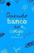 Querido banco del colegio. by LulaDimare3