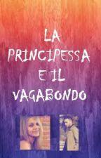 La Principessa e il Vagabondo    Mattia Briga by Sonia11377