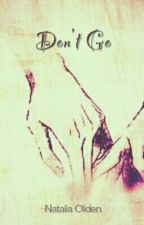 Don't Go [Yaoi/Gay] by Nati_Biersack