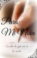 Para: Mi niña [Historia Corta] by DarkCat02