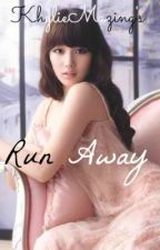Run Away by kyleezle