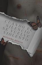 Cuando el silencio se vuelve violento by MelantheDelaire