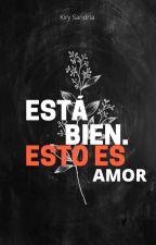 Esta bien. Esto es amor. by Kiry-Sandria