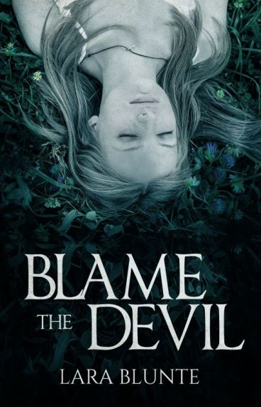 Blame the Devil by LaraBlunte