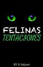 Felinas Tentaciones [YURI] by K-ONlover