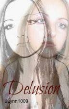Delusion by JLynn1009
