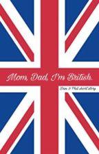 Mom, Dad, I'm British. (Phan fiction) by codexdragon