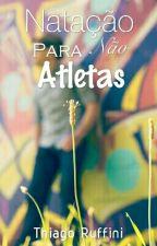 Natação para os não ATLETAS by thiago_ruffini