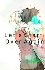 Let's Start Over Again by Mitchee_Mitchiko