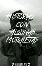 Historias con Algunas Moralejas. by Bl7rryF2c3