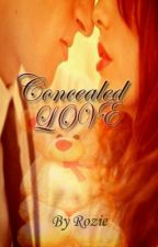 Concealed Love(On hold) by mirrorr_errorr