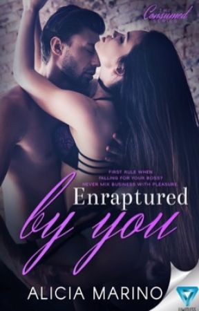 Enraptured by You (The Consumed Series, #2) SAMPLE by AliciaMarino