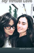 My Virtual Love ♥Camren♥ by MiihMariano