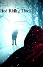Red Riding Hood. by LiamxWxMalfoy