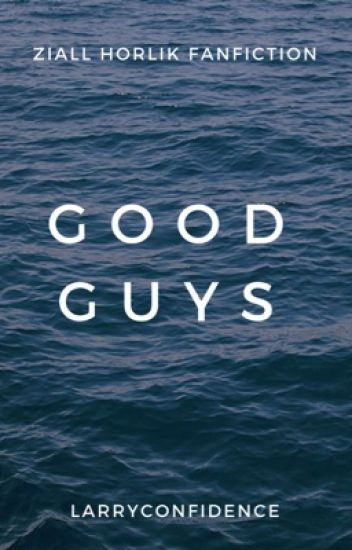 Good Guys || Ziall Horlik
