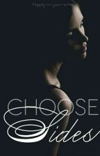 Choose Sides by happily-in-your-arms