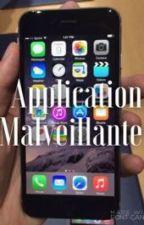 Application Malveillante by MissItalienne
