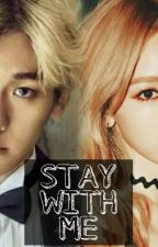 Stay with me [baekyeon FF) by bbbaekyeon93