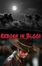 Reborn in Blood [Gay Chandler Riggs] by Arvernii