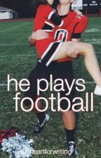 He Plays Football by heartforwriting