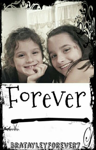 Forever |A Bratayley Fanfiction|