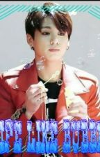 [C] Life Like Bubble || Jeon Jungkook by nurulsahana727