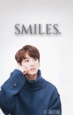 Smiles 《 A BTS Jungkook fanfiction by alt-taehyung