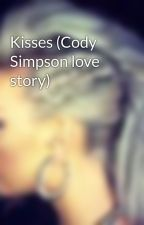 Kisses (Cody Simpson love story) by OceanHoran